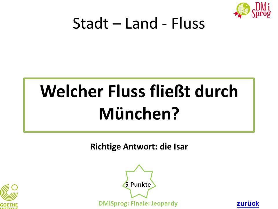 Welcher Fluss fließt durch München Richtige Antwort: die Isar