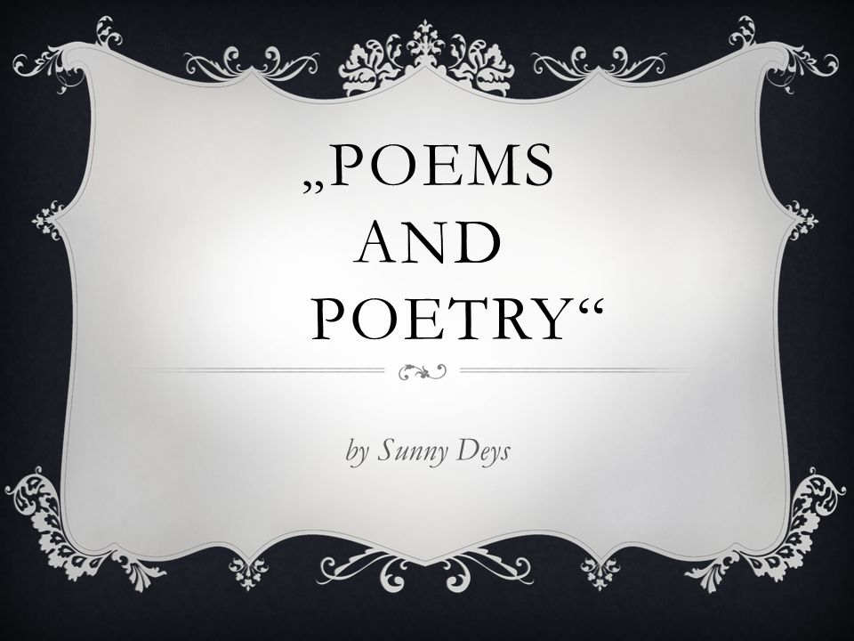 """Poems AND POETRY by Sunny Deys"