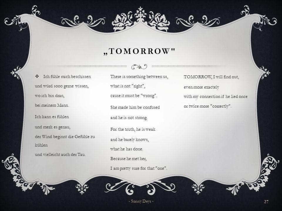 """""""Tomorrow Ich fühle mich beschissen und würd sooo gerne wissen,"""