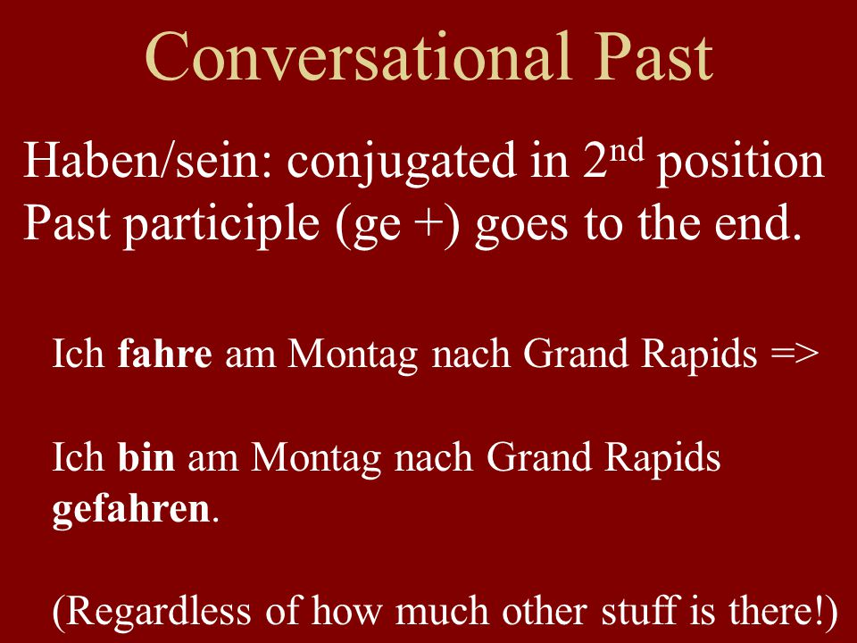 Conversational Past Haben/sein: conjugated in 2nd position