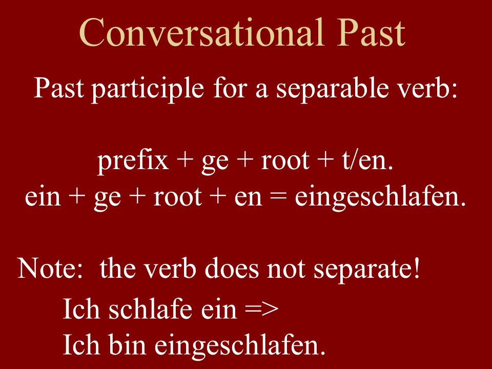 Conversational Past Past participle for a separable verb: