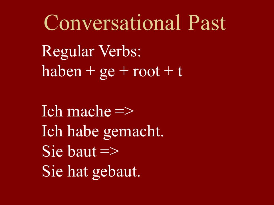 Conversational Past Regular Verbs: haben + ge + root + t