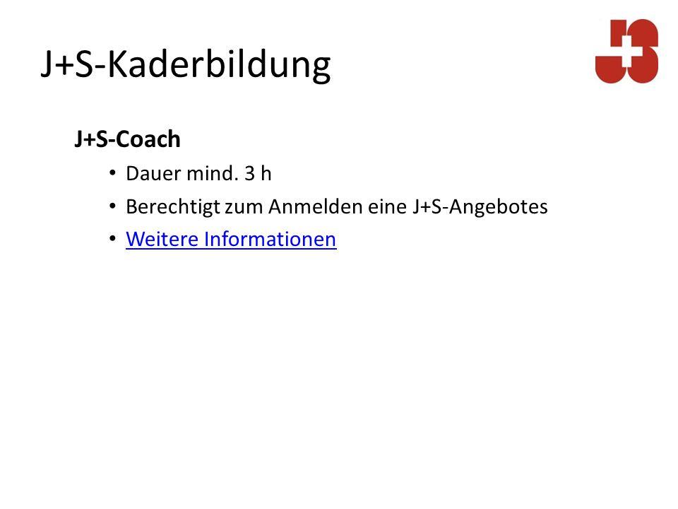 J+S-Kaderbildung J+S-Coach Dauer mind. 3 h