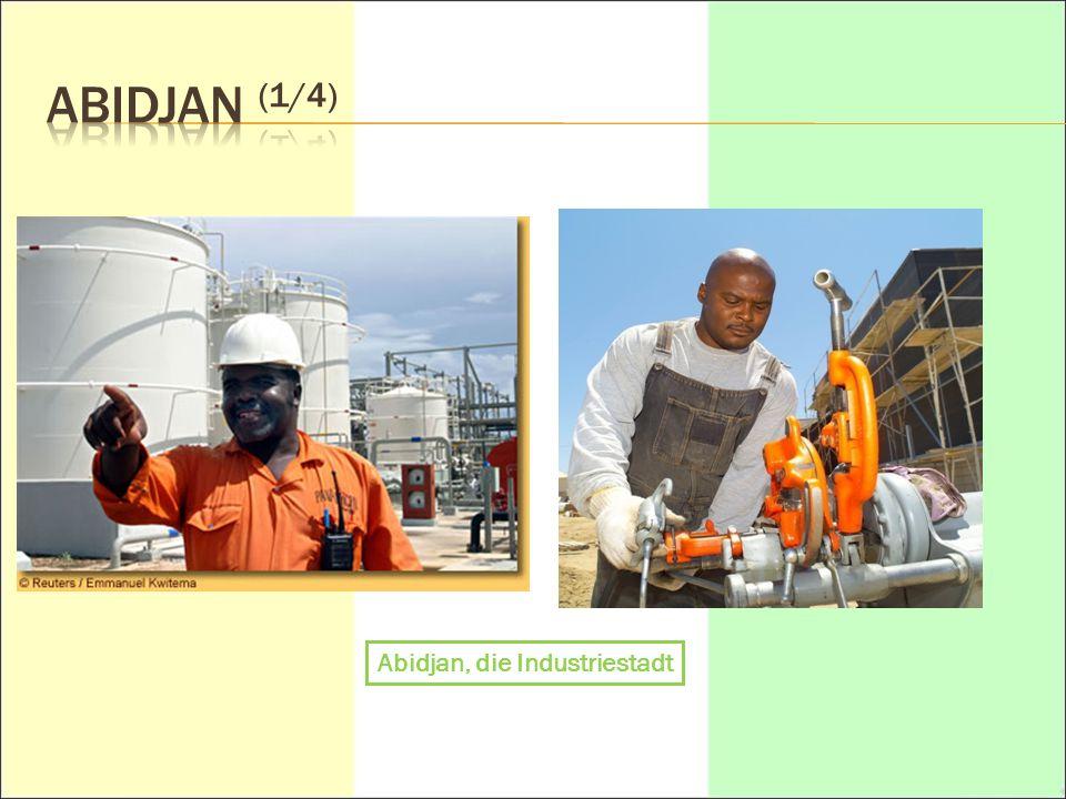 Abidjan (1/4) Abidjan, die Industriestadt