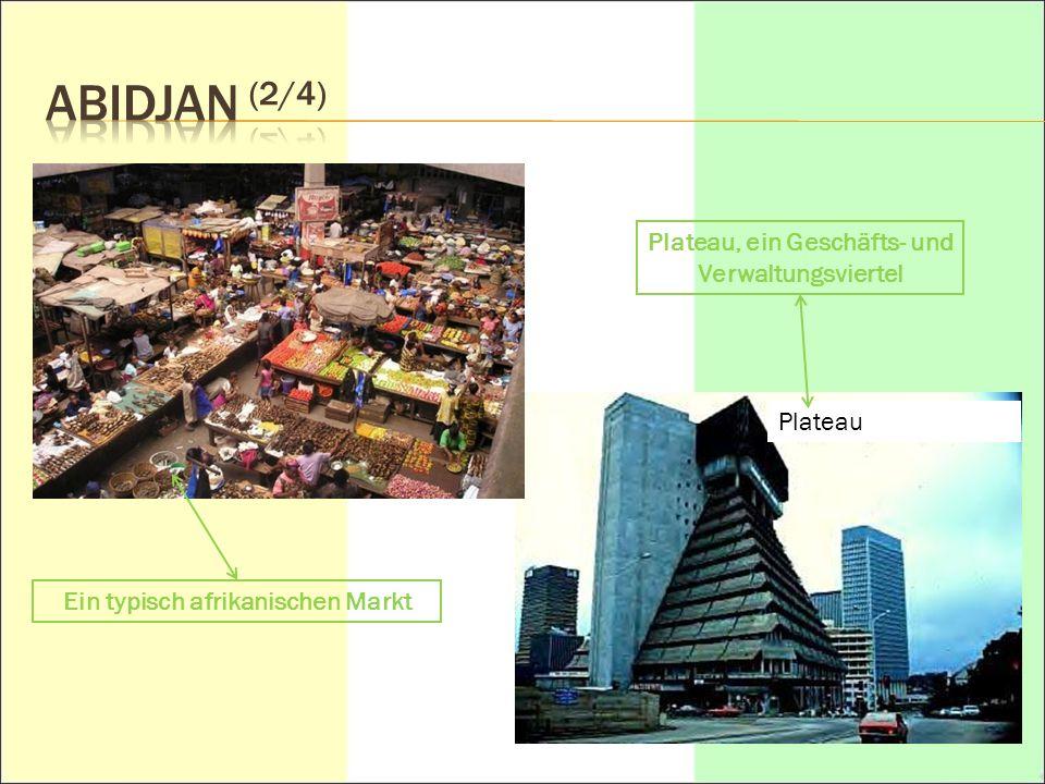 Abidjan (2/4) Plateau, ein Geschäfts- und Verwaltungsviertel Plateau