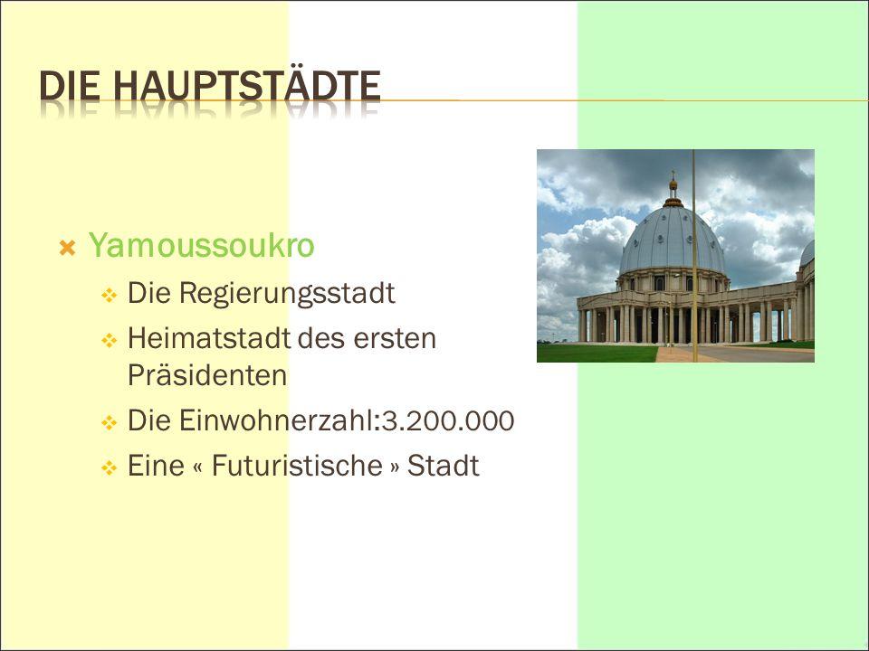 Die Hauptstädte Yamoussoukro Die Regierungsstadt