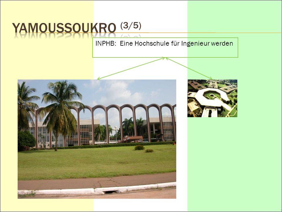 YAMOUSSOUKRO (3/5) INPHB: Eine Hochschule für Ingenieur werden
