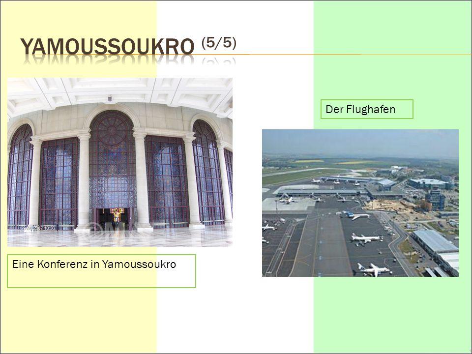 YAMOUSSOUKRO (5/5) Der Flughafen Eine Konferenz in Yamoussoukro