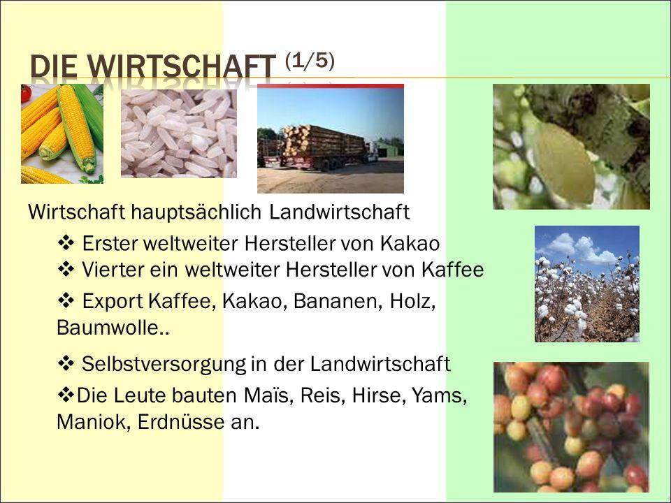 DIE WIRTSCHAFT (1/5) Wirtschaft hauptsächlich Landwirtschaft