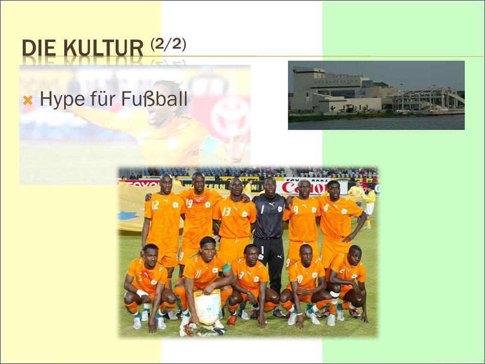 DIE KULTUR (2/2) Hype für Fußball
