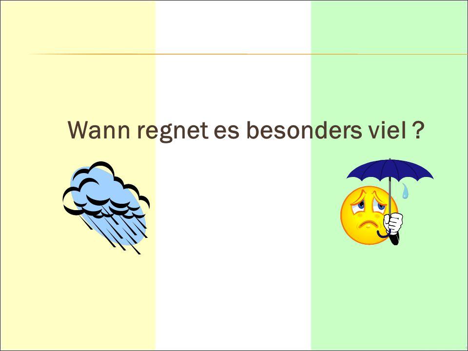 Wann regnet es besonders viel