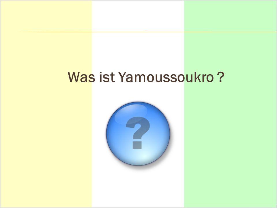 Was ist Yamoussoukro