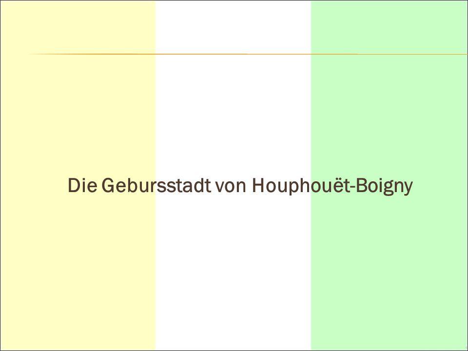 Die Gebursstadt von Houphouët-Boigny