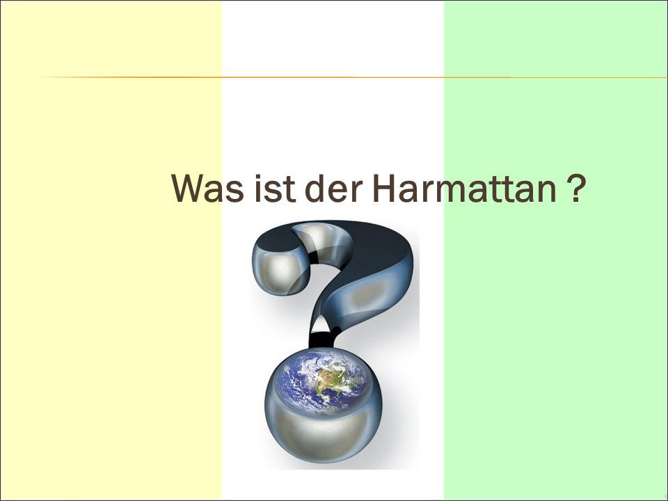 Was ist der Harmattan
