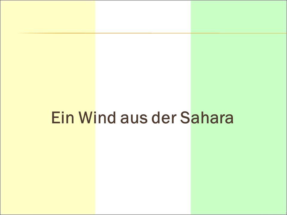 Ein Wind aus der Sahara