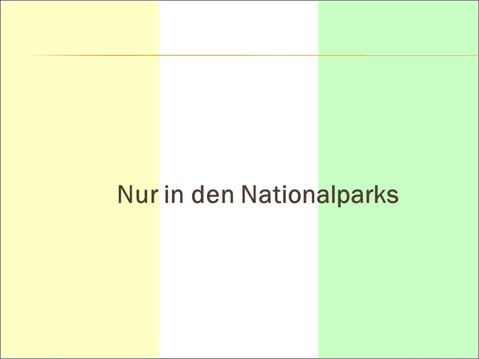 Nur in den Nationalparks