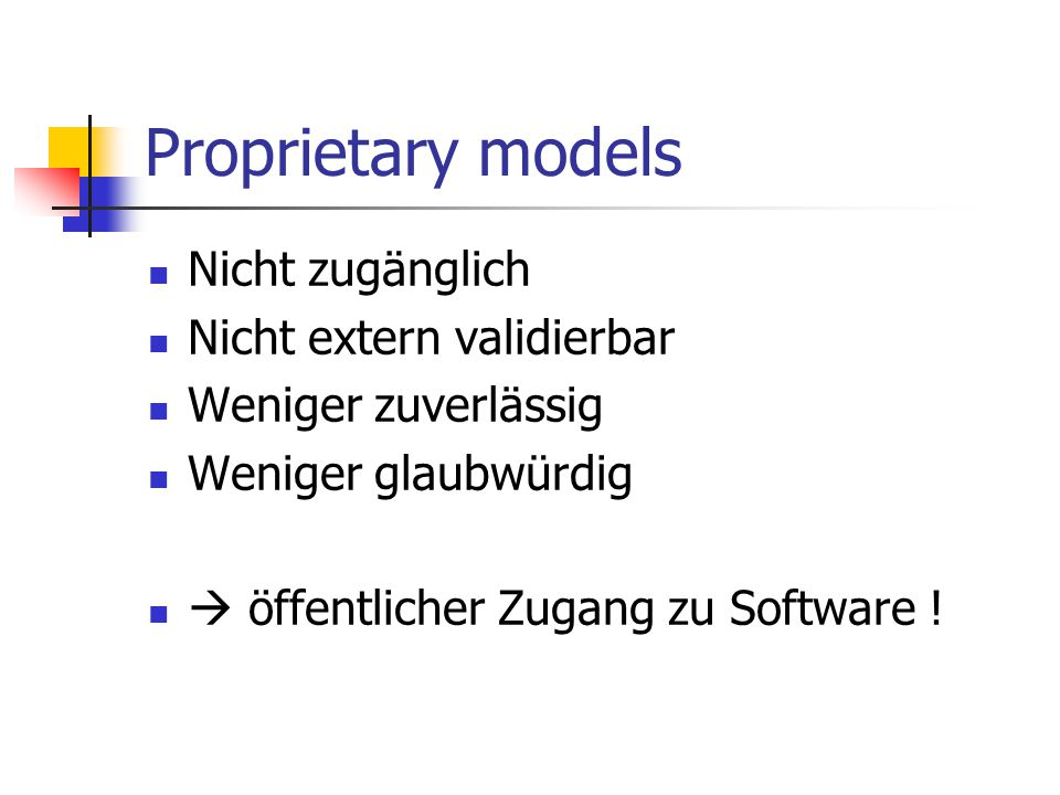 Proprietary models Nicht zugänglich Nicht extern validierbar