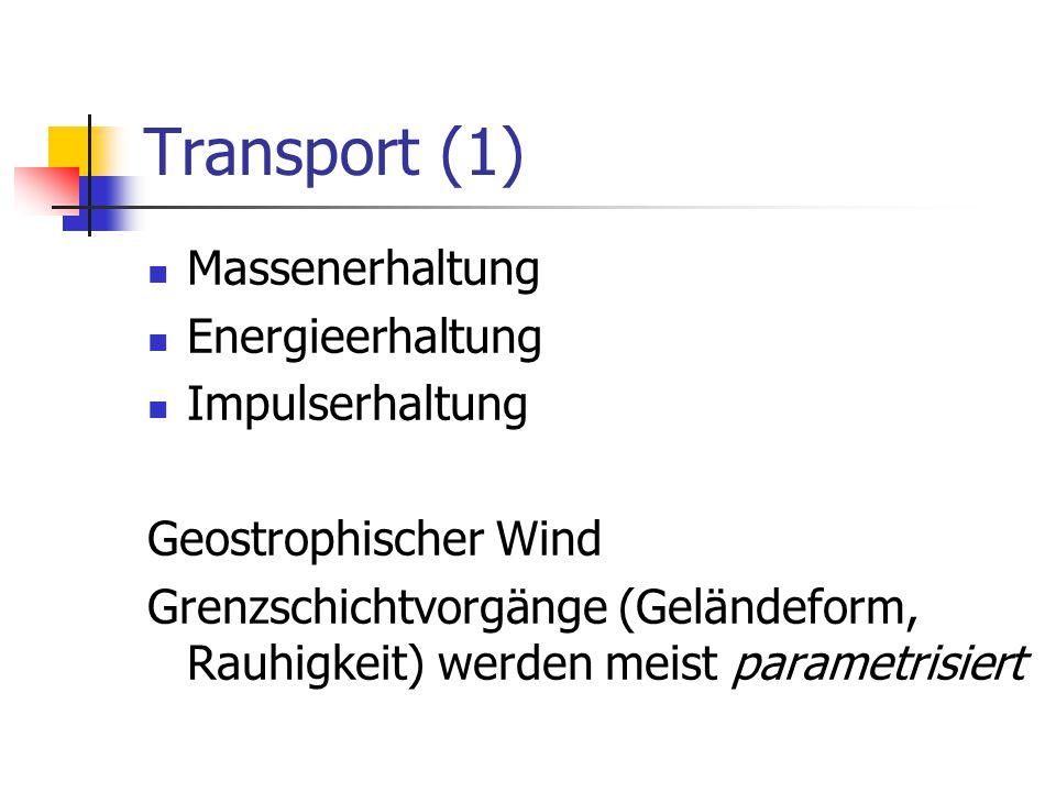 Transport (1) Massenerhaltung Energieerhaltung Impulserhaltung
