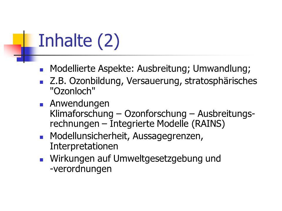 Inhalte (2) Modellierte Aspekte: Ausbreitung; Umwandlung;