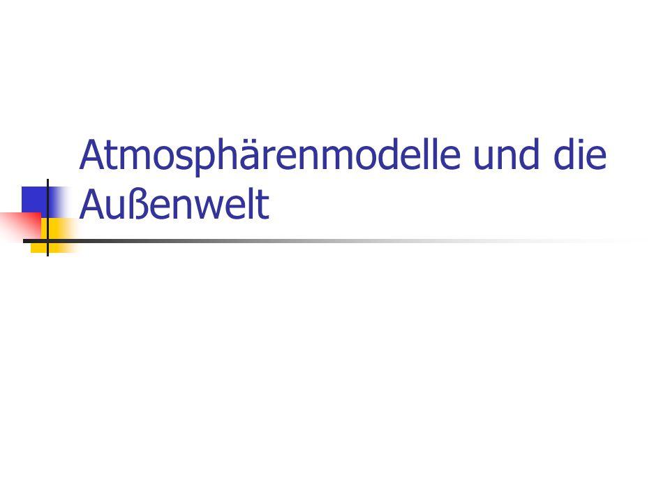 Atmosphärenmodelle und die Außenwelt