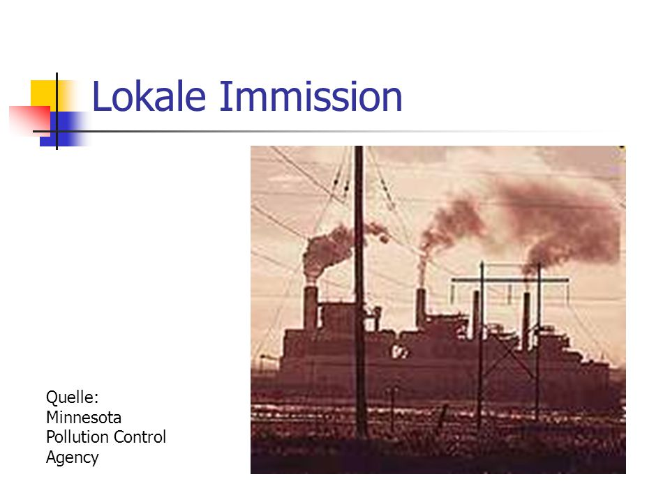Lokale Immission Quelle: Minnesota Pollution Control Agency