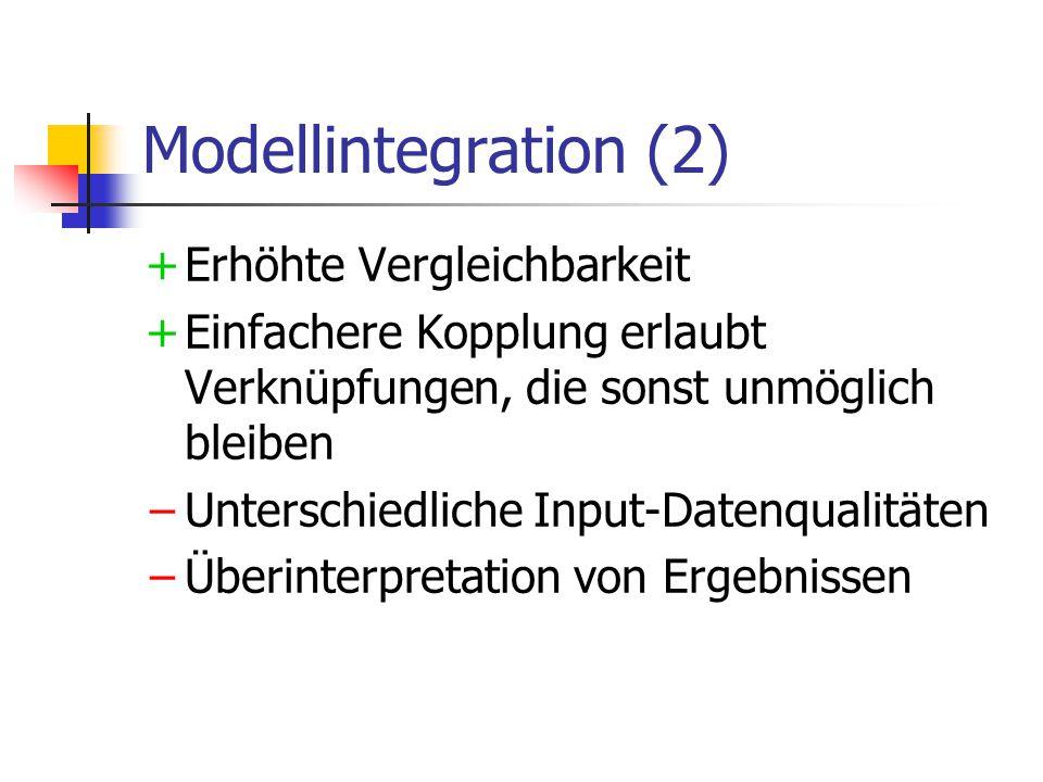 Modellintegration (2) Erhöhte Vergleichbarkeit