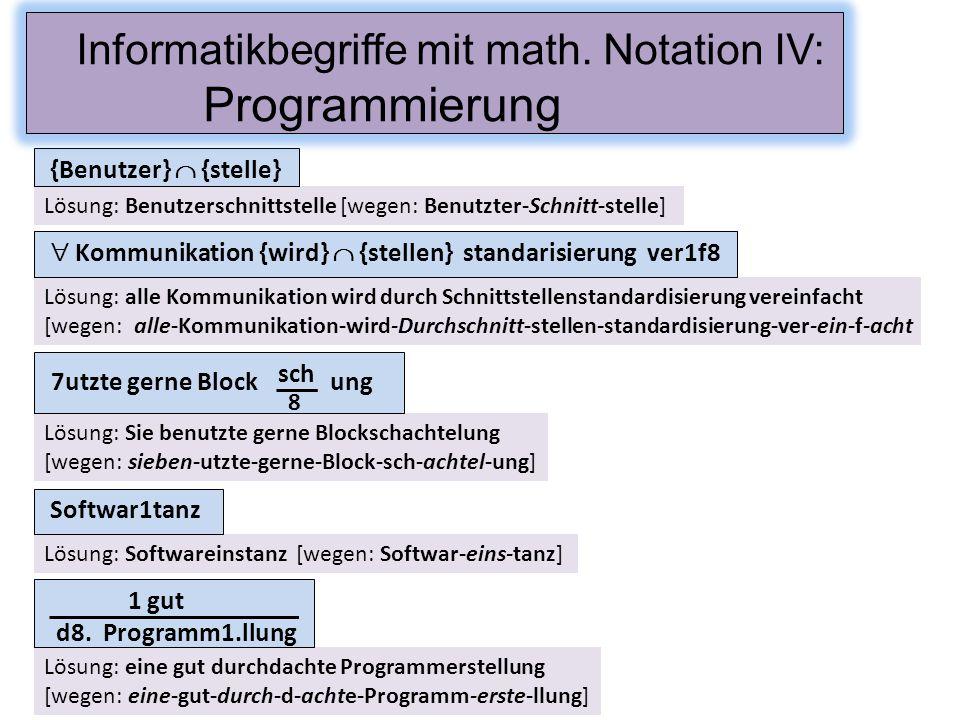 Informatikbegriffe mit math. Notation IV: