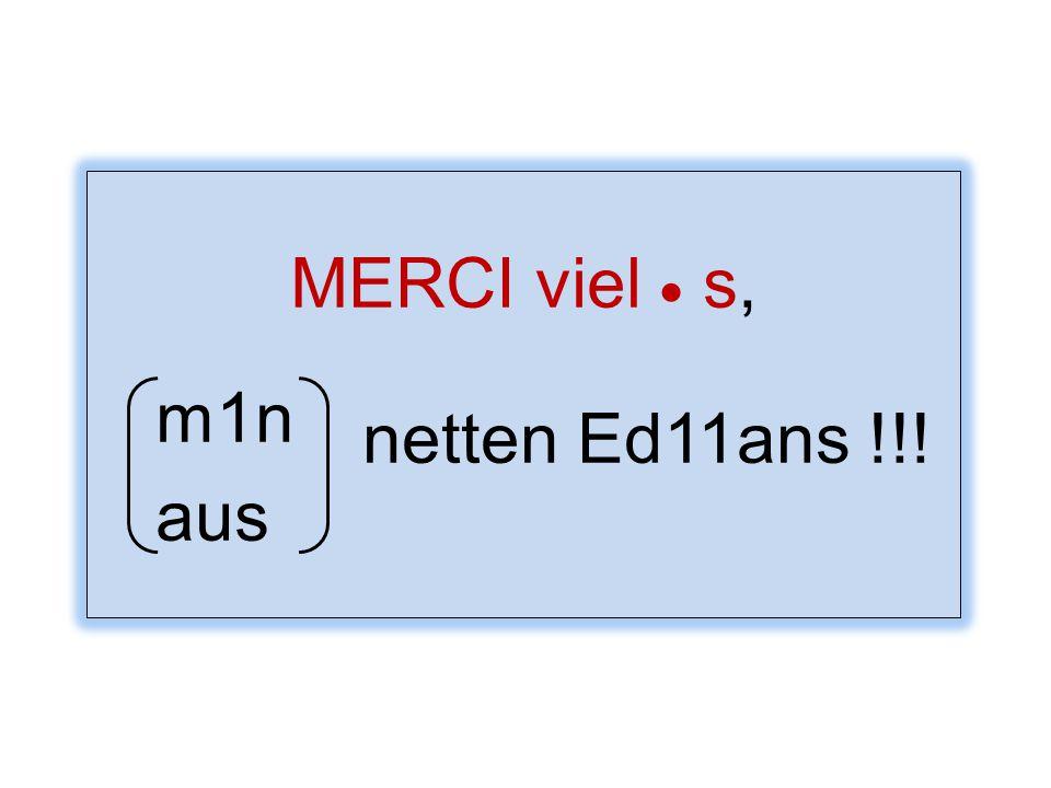 MERCI viel  s, m1n aus netten Ed11ans !!!
