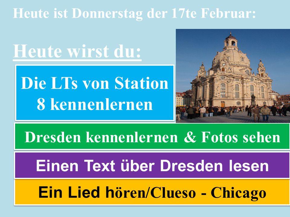 Heute ist Donnerstag der 17te Februar: Heute wirst du: