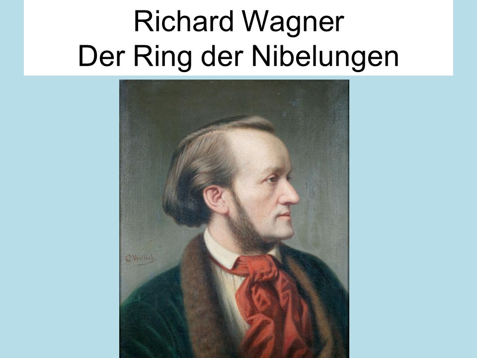 Richard Wagner Der Ring der Nibelungen