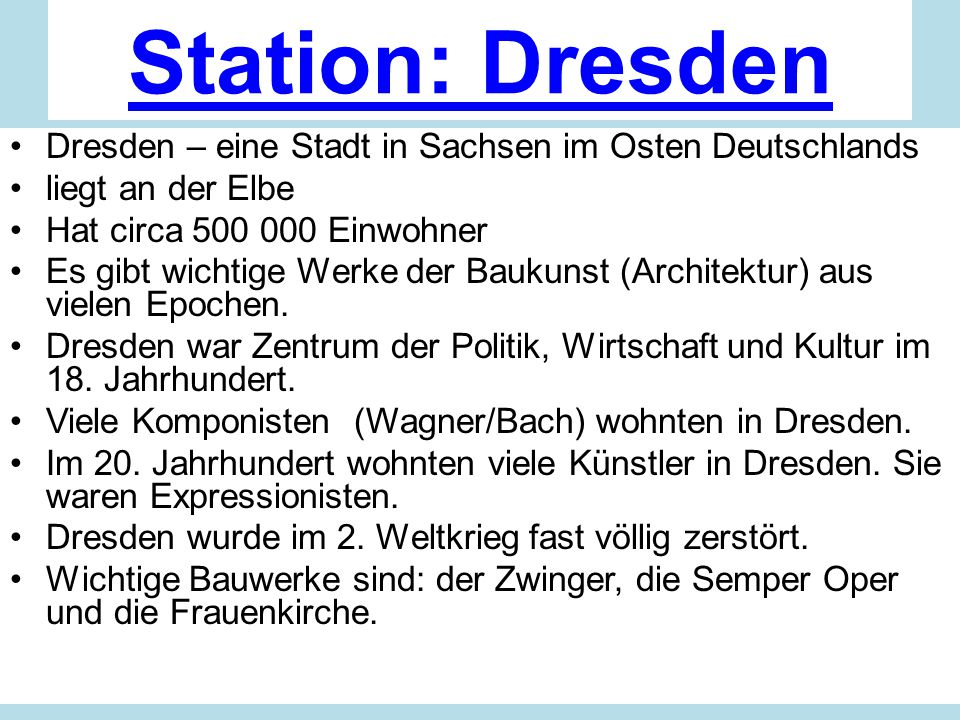 Station: Dresden Dresden – eine Stadt in Sachsen im Osten Deutschlands