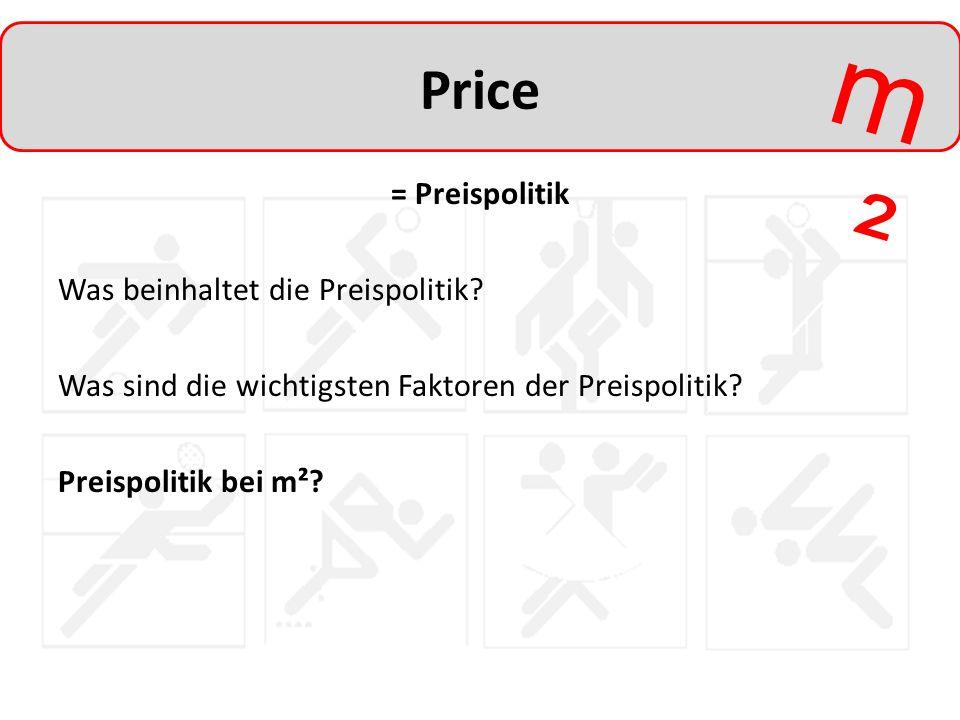 Price = Preispolitik Was beinhaltet die Preispolitik