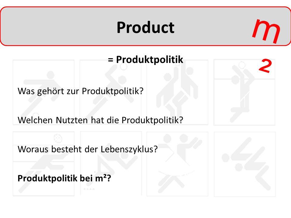 Product = Produktpolitik Was gehört zur Produktpolitik