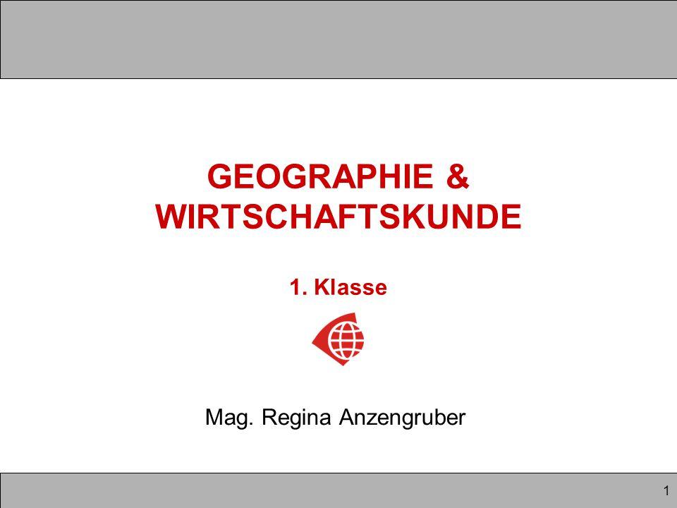 GEOGRAPHIE & WIRTSCHAFTSKUNDE 1. Klasse