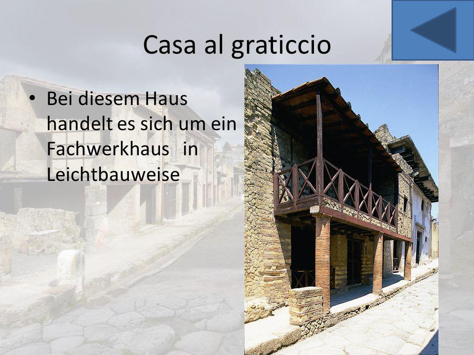 Casa al graticcio Bei diesem Haus handelt es sich um ein Fachwerkhaus in Leichtbauweise