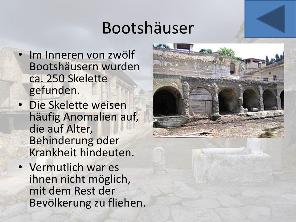 Bootshäuser Im Inneren von zwölf Bootshäusern wurden ca. 250 Skelette gefunden.