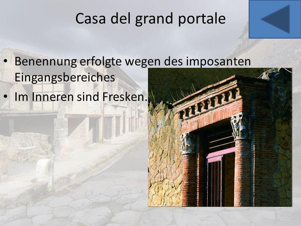 Casa del grand portale Benennung erfolgte wegen des imposanten Eingangsbereiches.