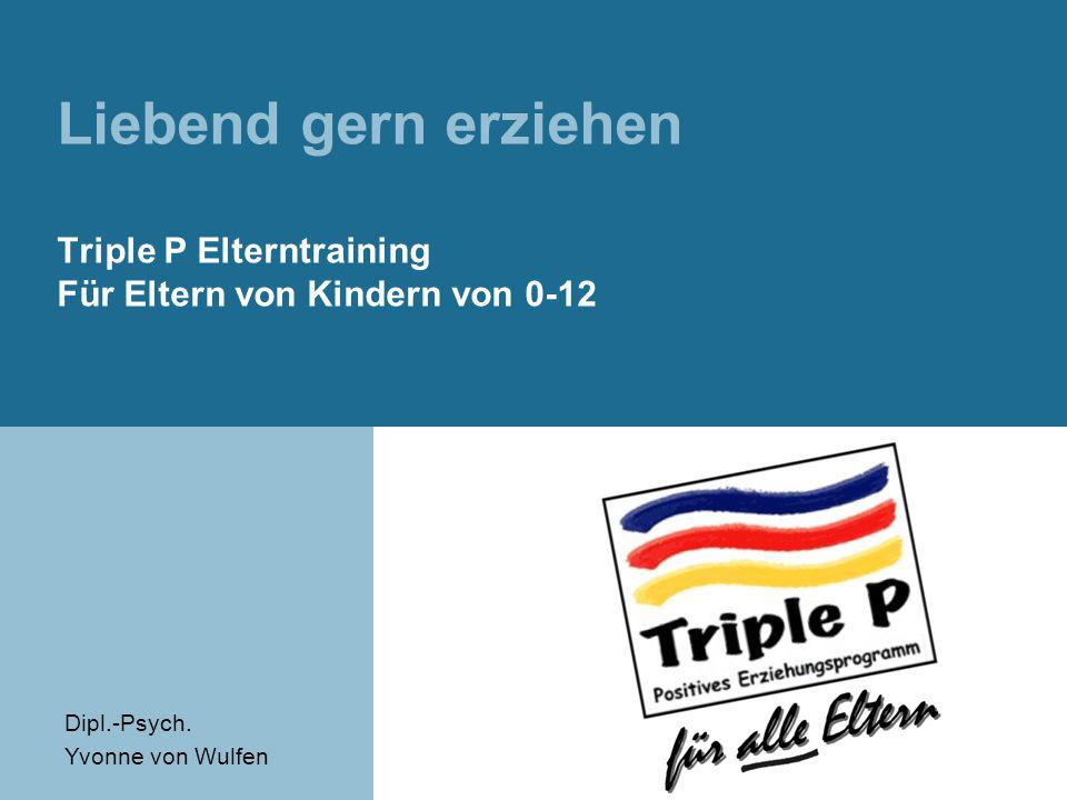 Liebend gern erziehen Triple P Elterntraining Für Eltern von Kindern von 0-12