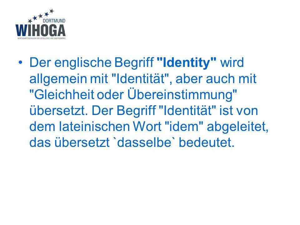 Der englische Begriff Identity wird allgemein mit Identität , aber auch mit Gleichheit oder Übereinstimmung übersetzt.