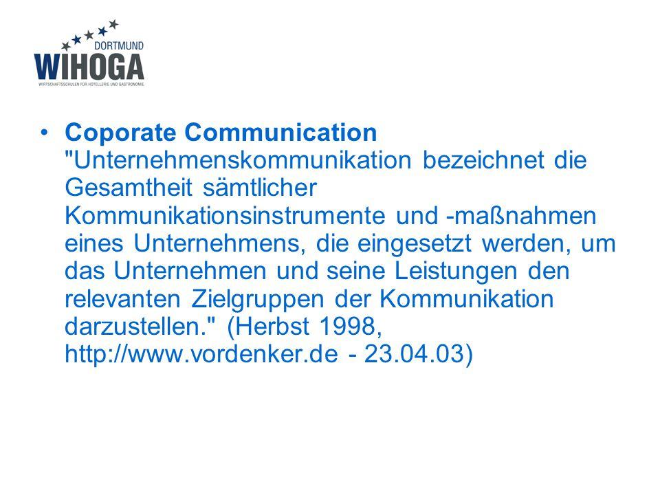 Coporate Communication Unternehmenskommunikation bezeichnet die Gesamtheit sämtlicher Kommunikationsinstrumente und -maßnahmen eines Unternehmens, die eingesetzt werden, um das Unternehmen und seine Leistungen den relevanten Zielgruppen der Kommunikation darzustellen. (Herbst 1998, http://www.vordenker.de - 23.04.03)