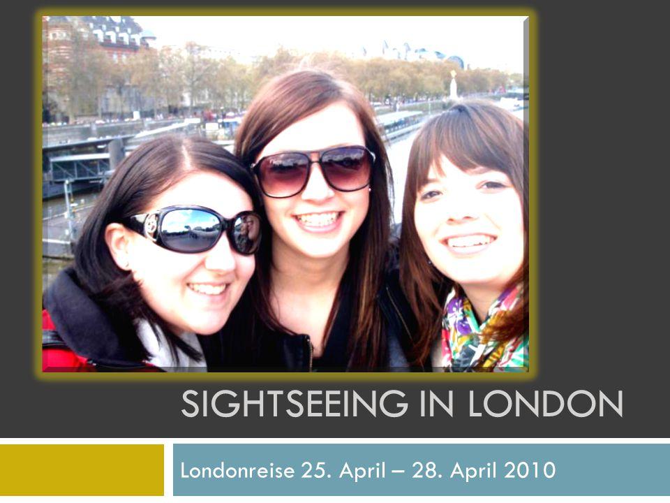 Londonreise 25. April – 28. April 2010