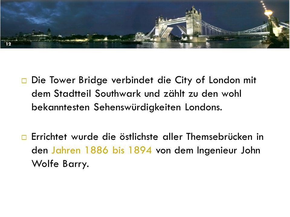 Die Tower Bridge verbindet die City of London mit dem Stadtteil Southwark und zählt zu den wohl bekanntesten Sehenswürdigkeiten Londons.