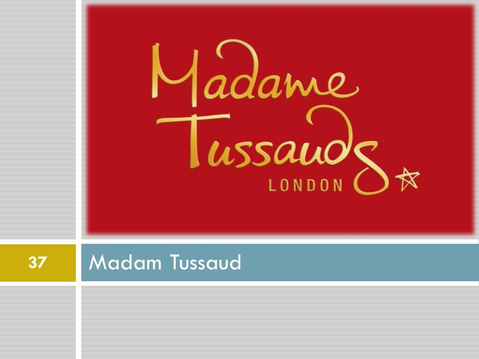 Madam Tussaud