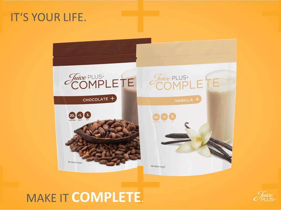 IT'S YOUR LIFE. MAKE IT COMPLETE.