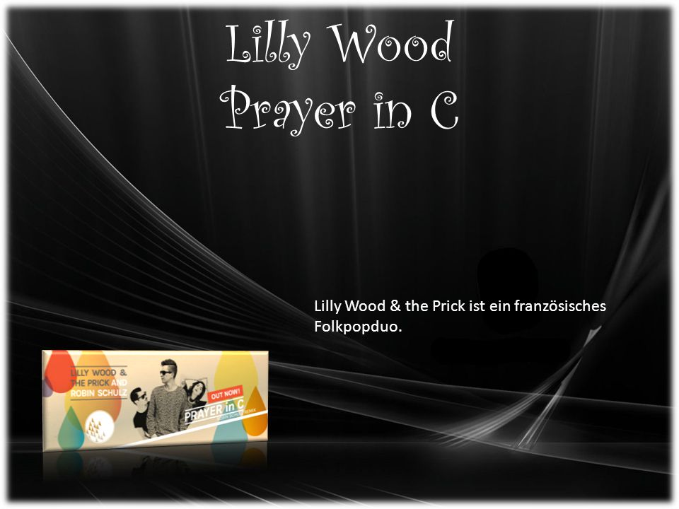 Lilly Wood Prayer in C Lilly Wood & the Prick ist ein französisches Folkpopduo.