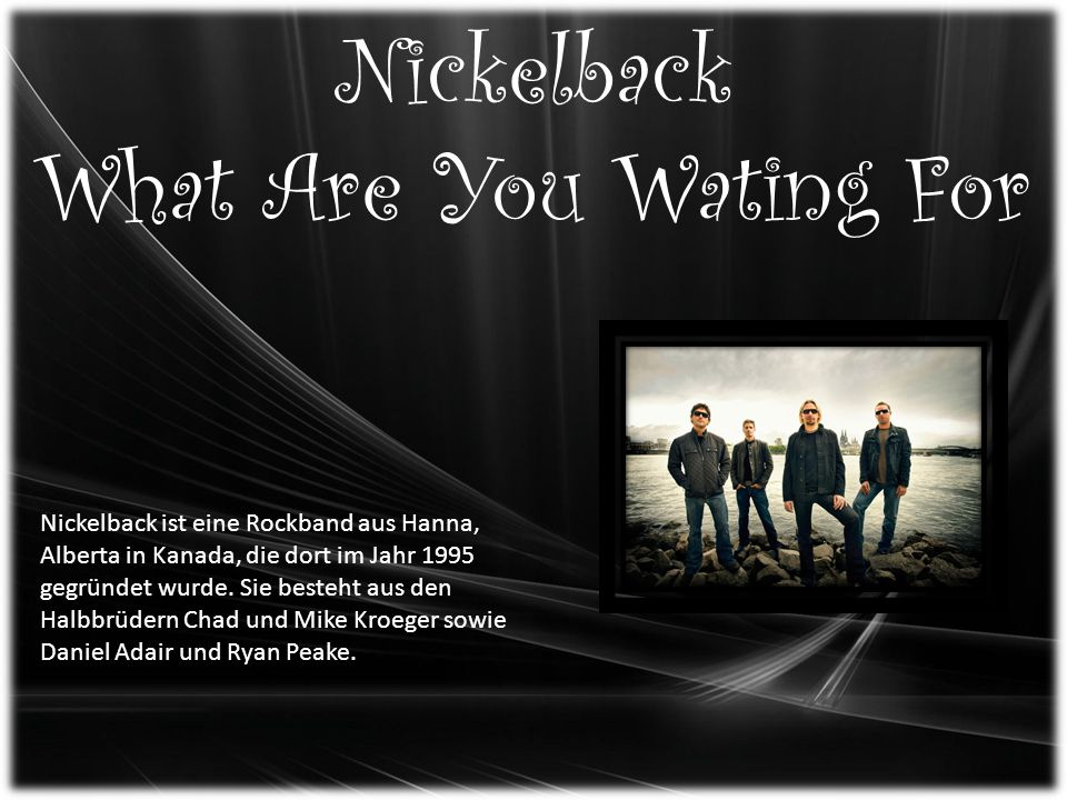 Nickelback What Are You Wating For