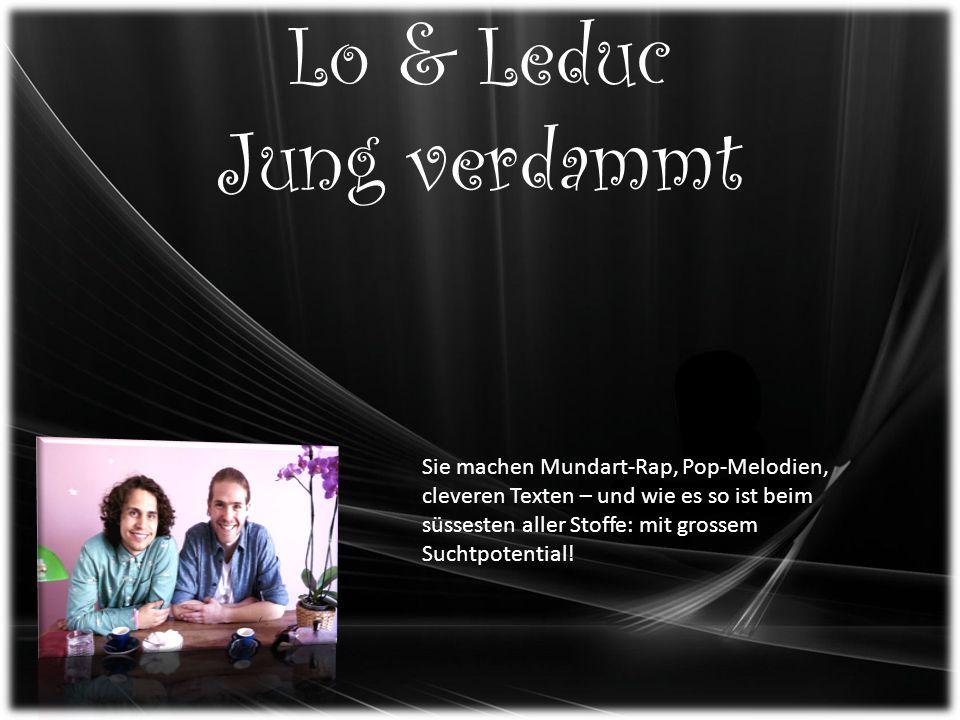 Lo & Leduc Jung verdammt