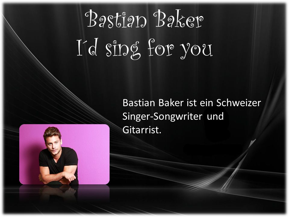 Bastian Baker I´d sing for you