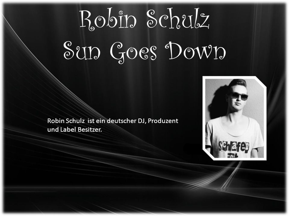 Robin Schulz Sun Goes Down