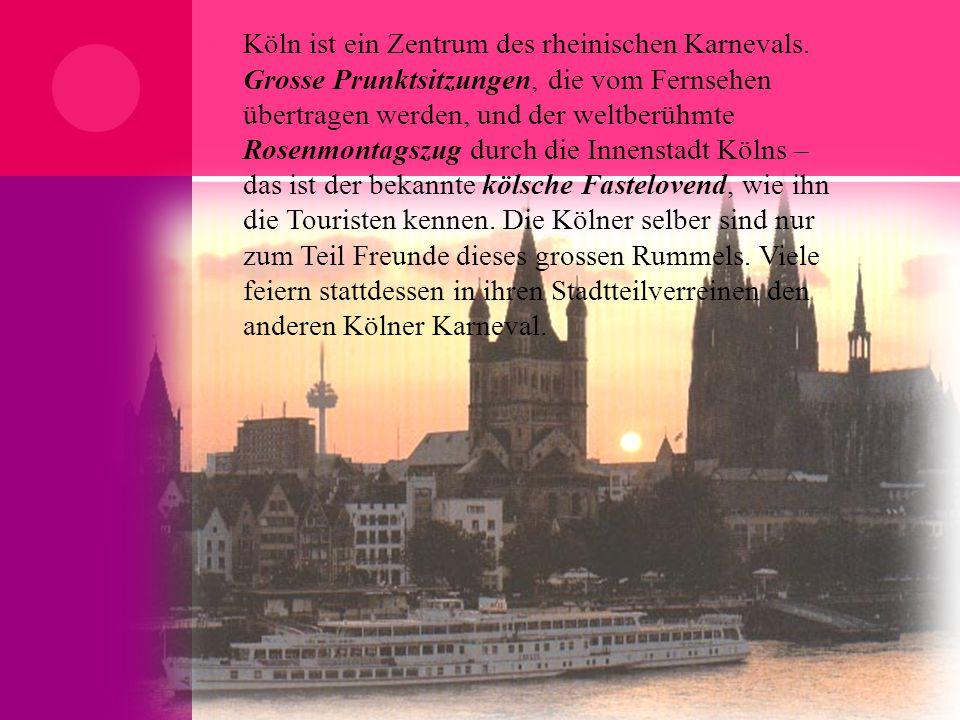 Köln ist ein Zentrum des rheinischen Karnevals